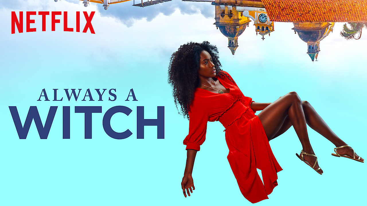 GAL APPROVED! Binge This - Always A Witch on Netflix
